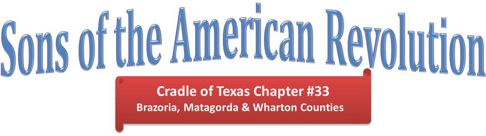 Cradle of Texas Chapter #33 Sons of the American Revolution